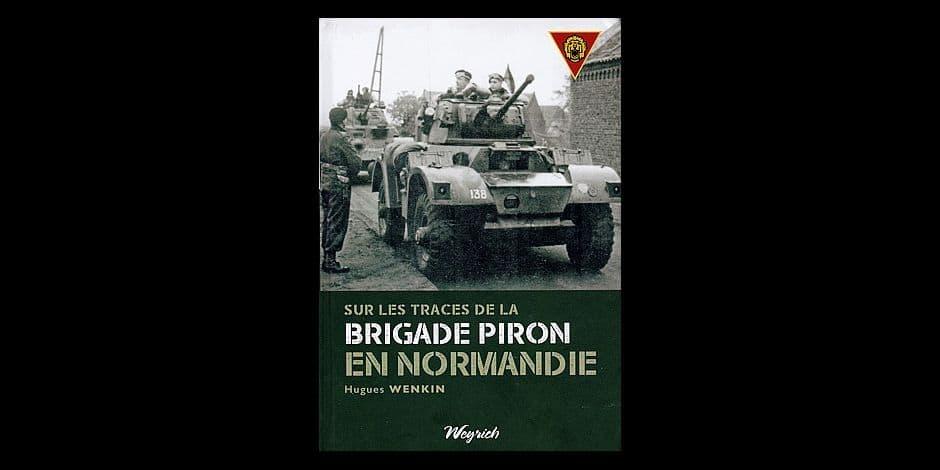 La Brigade Piron, trop souvent oubliée…