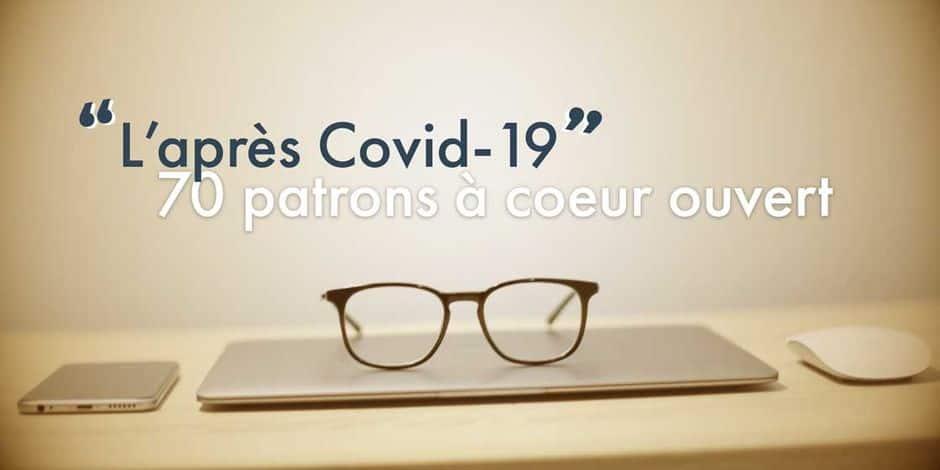 Le monde de l'après-Covid 19: septante patrons à cœur ouvert